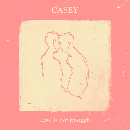 Casey - Love Is Not Enough - Cover