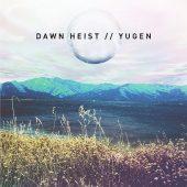 Dawn Heist - Yugen - CD-Cover