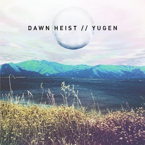Dawn Heist - Yugen - Cover