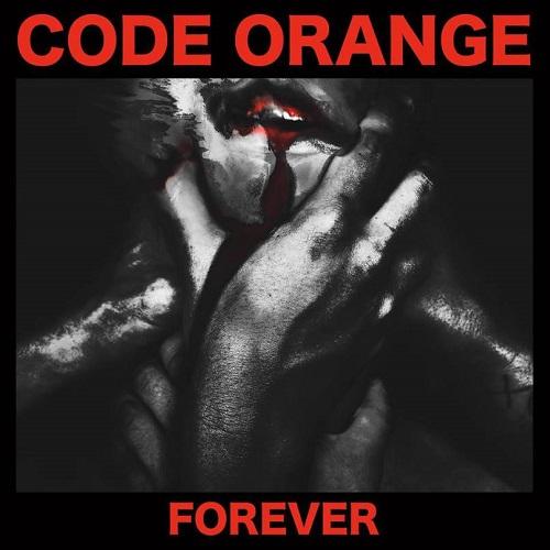 Code Orange - Forever - Cover