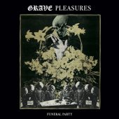 Grave Pleasures - Funeral Party (EP) - CD-Cover