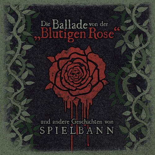 Spielbann - Die Ballade von der blutigen Rose - Cover