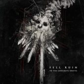 Fell Ruin - To The Concrete Drifts - CD-Cover