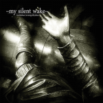 Cover - My Silent Wake – Invitation To Imperfection