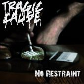 Tragic Cause - No Restraint - CD-Cover