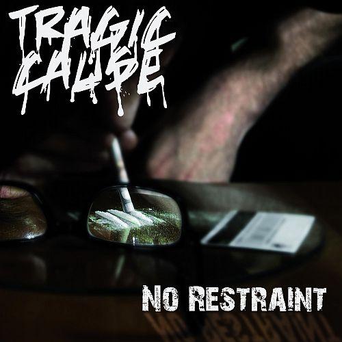 Tragic Cause - No Restraint - Cover