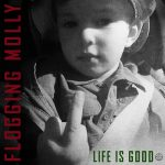 Cover - Flogging Molly – Life Is Good