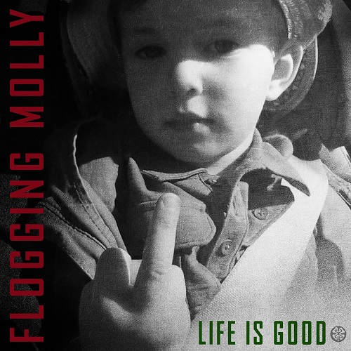 Flogging Molly - Life Is Good - Cover