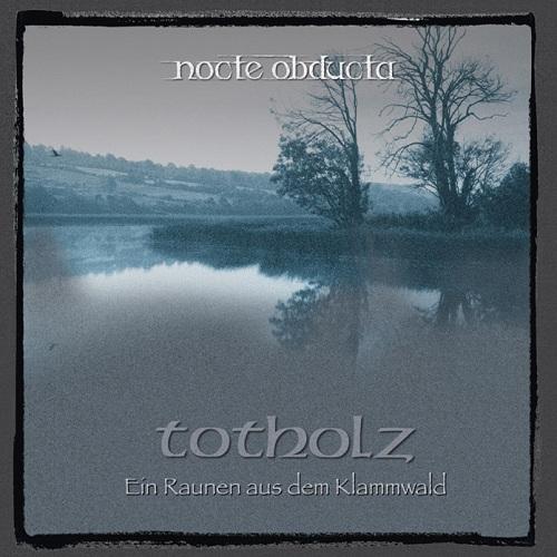 Nocte Obducta - Totholz (Ein Raunen aus dem Klammwald) - Cover
