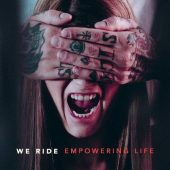 We Ride - Empowering Life - CD-Cover