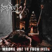 Dying Fetus - Wrong One To Fuck With - CD-Cover
