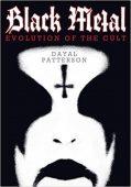 Dayal Patterson - Black Metal - Evolution Of The Cult: Die Mythen, die Musik und ihre Macher - CD-Cover