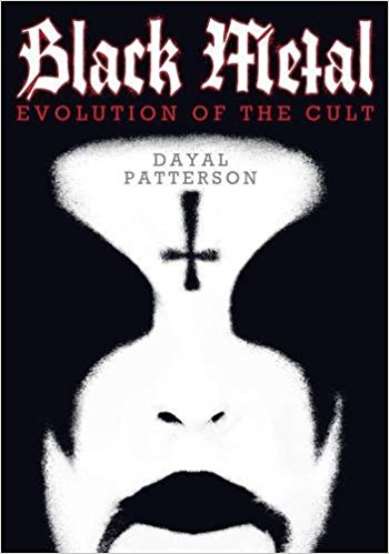 Dayal Patterson - Black Metal - Evolution Of The Cult: Die Mythen, die Musik und ihre Macher - Cover