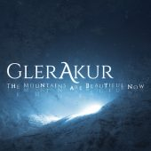 Glerakur - The Mountains Are Beautiful Now - CD-Cover