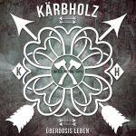 Cover - Kärbholz – Überdosis Leben