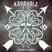Kärbholz - Überdosis Leben - CD-Cover