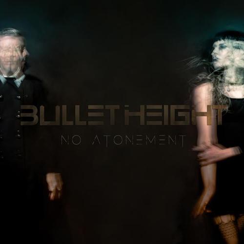 Bullet Height - No Atonement - Cover