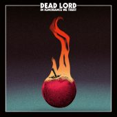 Dead Lord - In Ignorance We Trust - CD-Cover