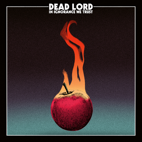 Dead Lord - In Ignorance We Trust - Cover