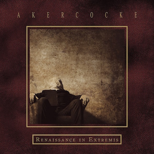 Akercocke - Renaissance In Extremis - Cover