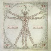 Botanist - Collective: The Shape Of He To Come - CD-Cover