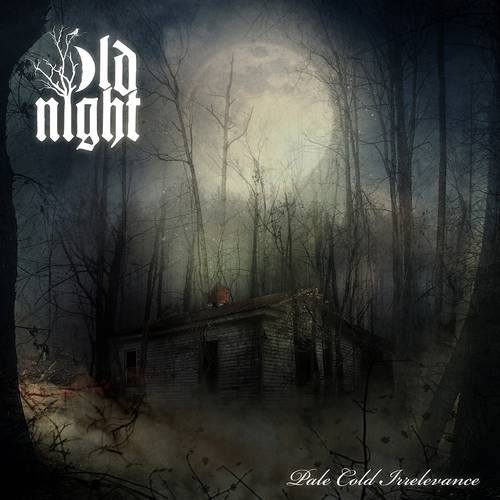 Old Night - Pale Cold Irrelevance - Cover