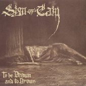 Sign Of Cain - To Be Drawn And To Drown - CD-Cover