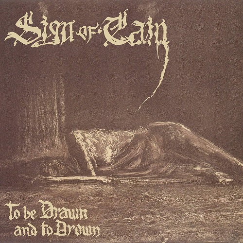 Sign Of Cain - To Be Drawn And To Drown - Cover