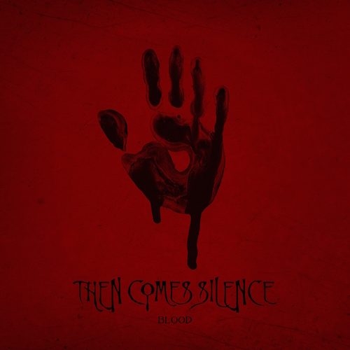 Then Comes Silence - Blood - Cover