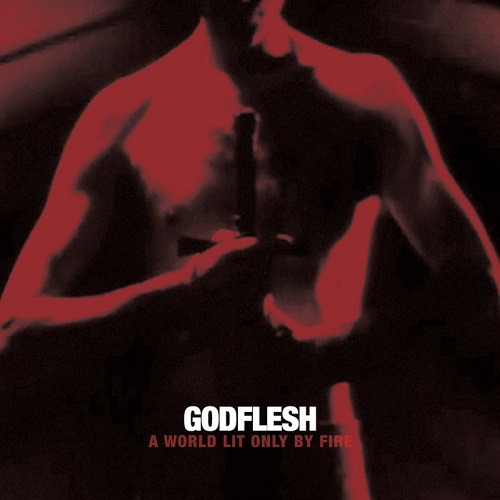 Godflesh - A World Lit Only By Fire - Cover