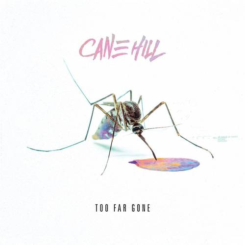 Cane Hill - Too Far Gone - Cover