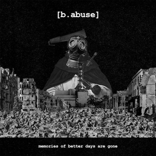 [b.abuse] - Memories Of Better Days Are Gone - Cover