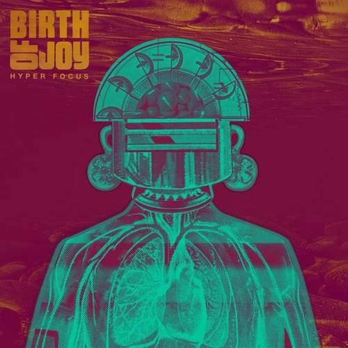 Birth Of Joy - Hyper Focus - Cover