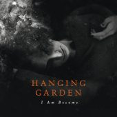 Hanging Garden - I Am Become - CD-Cover