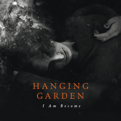 Hanging Garden - I Am Become - Cover