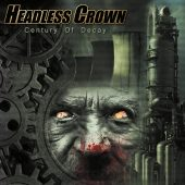 Headless Crown - Century Of Decay - CD-Cover