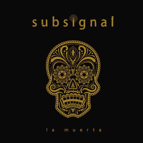 Subsignal - La Muerta - Cover