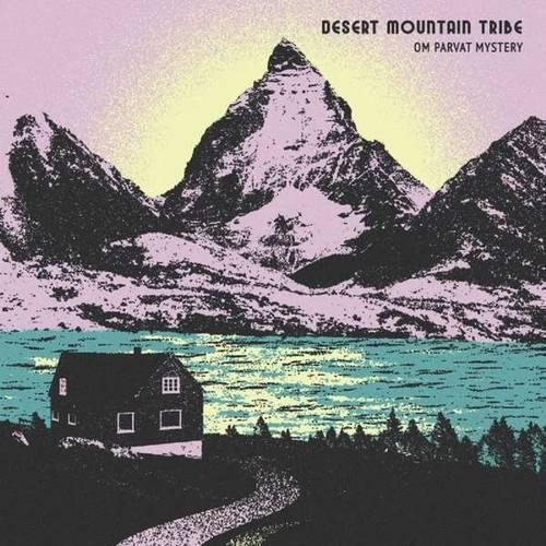 Desert Mountain Tribe - Om Parvat Mystery - Cover