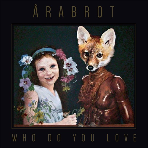 Årabrot - Who Do You Love - Cover