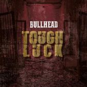 Bullhead - Tough Luck - CD-Cover