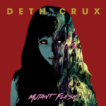 Cover - Deth Crux – Mutant Flesh