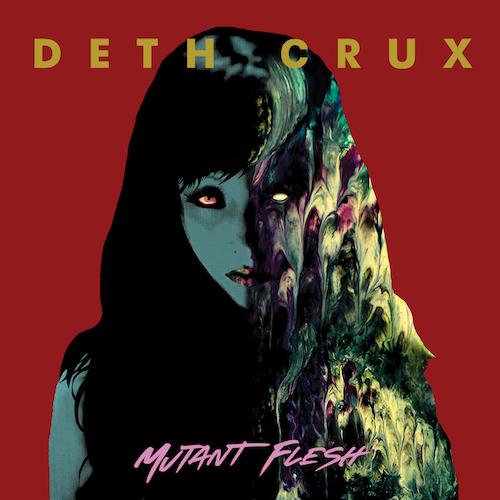 Deth Crux - Mutant Flesh - Cover