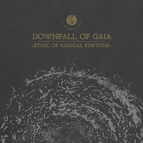 Downfall Of Gaia - Ethic Of Radical Finitude - Cover