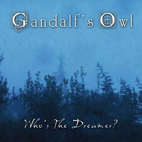 Gandalf's Owl - Who's The Dreamer? - Cover