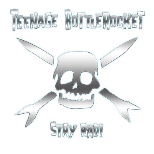 Teenage Bottlerocket - Stay Rad! - Cover