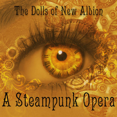 Paul Shapera - The Dolls Of New Albion: A Steampunk Opera - Cover
