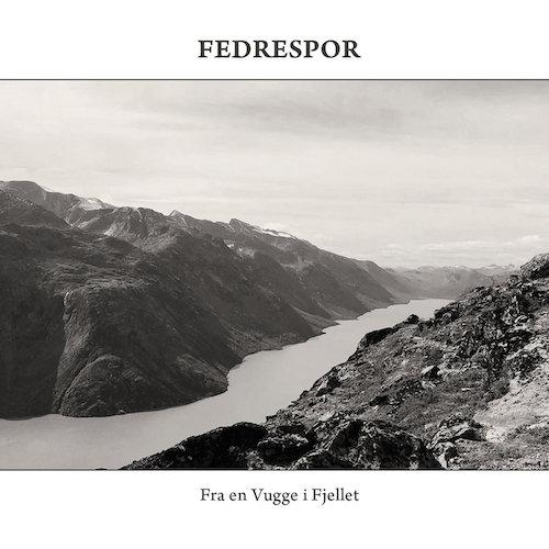 Fedrespor - Fra En Vugge I Fjellet - Cover