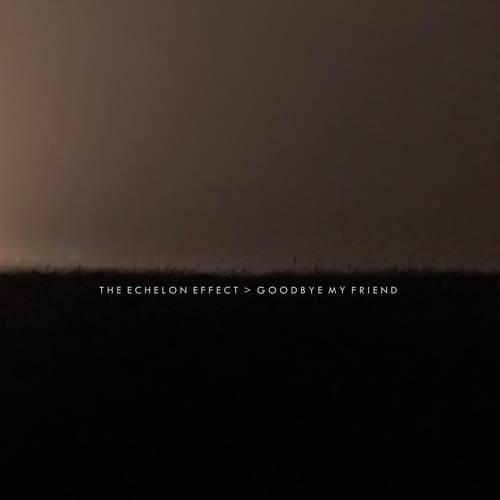 The Echelon Effect - Goodbye My Friend (Single) - Cover