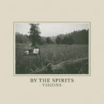Cover - By The Spirits – Visions