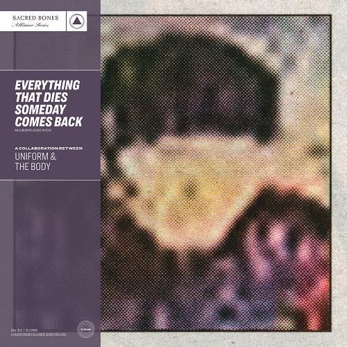 Uniform & The Body - Everything That Dies Someday Come Back - Cover